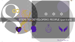 8 Steps to Developing People – 5 of 8