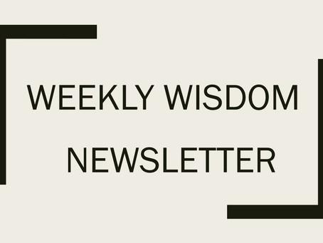 Weekly Wisdom Newsletter #18