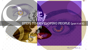 8 Steps to Developing People - 4 of 8