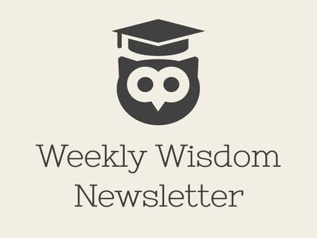 Weekly Wisdom Newsletter #51