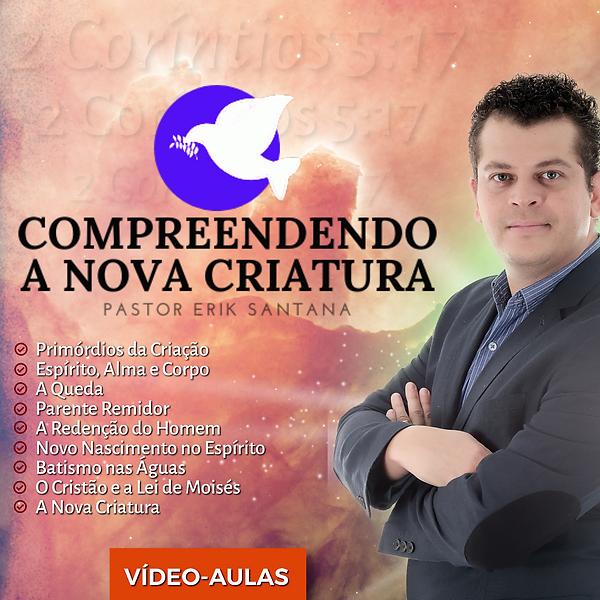 Curso OnLine A Nova Criatura - Pastor Er