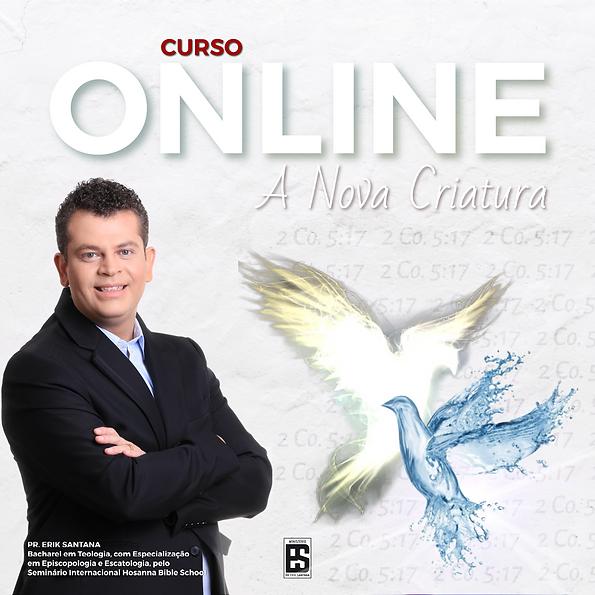 PR. Erik Santana A NOVA CRIATURA CURSO O