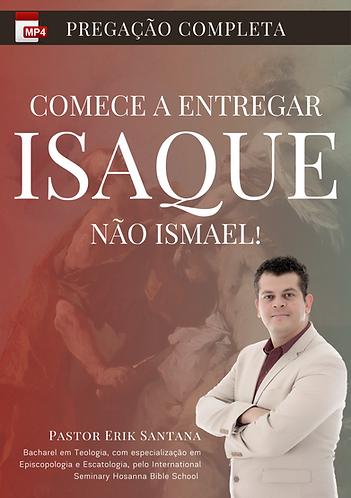 Pregação Completa - Pare de Entregar Ismael