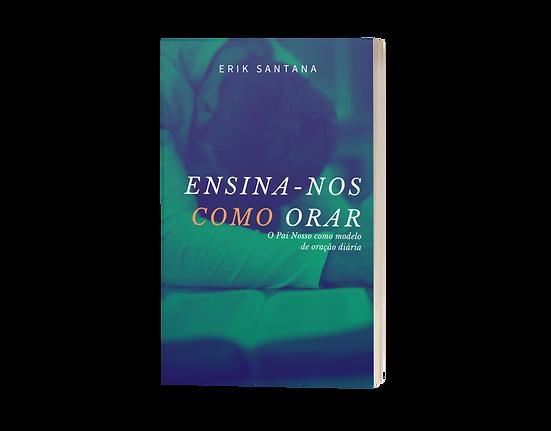 livro ensina-nos como orar erik santana.