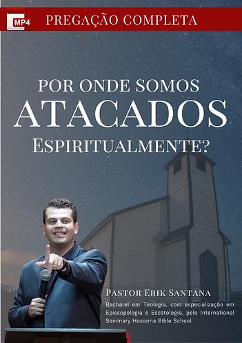 Pregação Completa - Por Onde Seu Inimigo te Ataca?