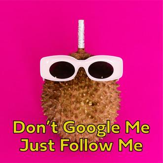 FAMEME DURIAN-dont google.jpg