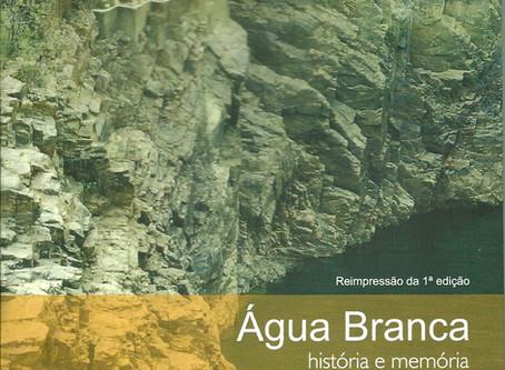 ÁGUA BRANCA HISTÓRIA E MEMÓRIA, Edvaldo Araújo Feitosa - Antônio Saracura