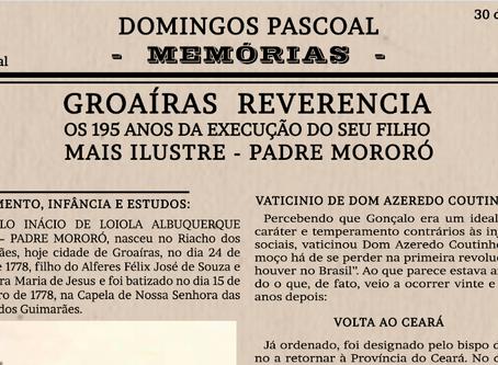 Groaíras reverencia os 195 anos da execução do seu filho mais ilustre - PADRE MORORÓ