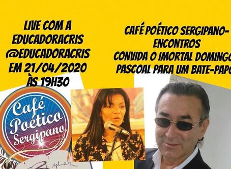Primeira live do nosso Café Poético Sergipano com a Participação de Domingos Pascoal