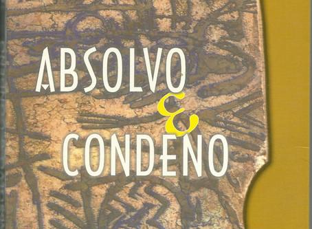 ABSOLVO E CONDENO, Gizelda Morais - Antônio Saracura