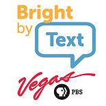 Bright by Text - Vegas PBS