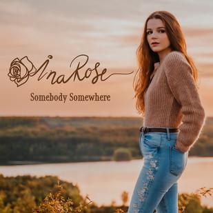 Somebody Somewhere - INA ROSE