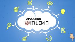 Por que Usar ITIL, quais os benefícios na prática?