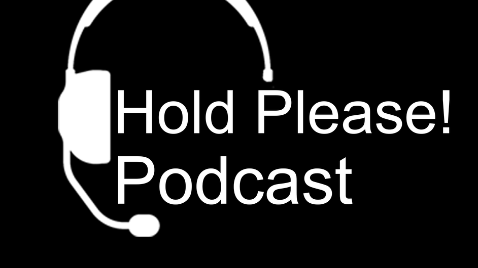 Hold Please Podcast