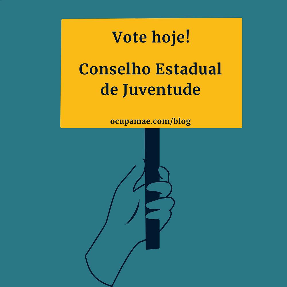 Imagem de uma placa escrito Vote hoje! Conselho Estadual de Juventude!