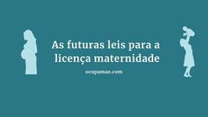 As futuras leis para a licença maternidade