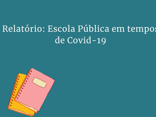 Relatório: Escola Pública em tempos de Covid-19