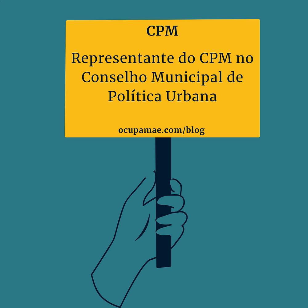 Placa amarela com a frase Representante do CPM e o Conselho Municipal de Política Urbana