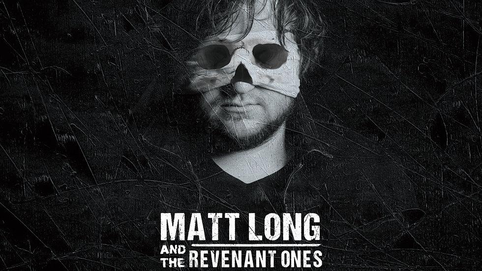 Pre-order Matt Long and the Revenant Ones CD