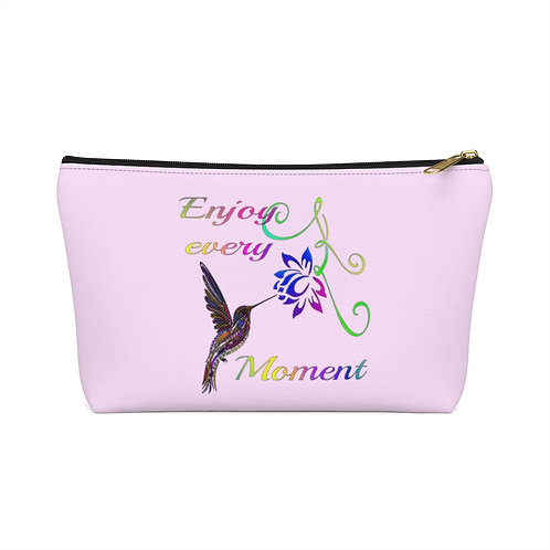 Enjoy every Moment Accessory Pouch w T-bottom