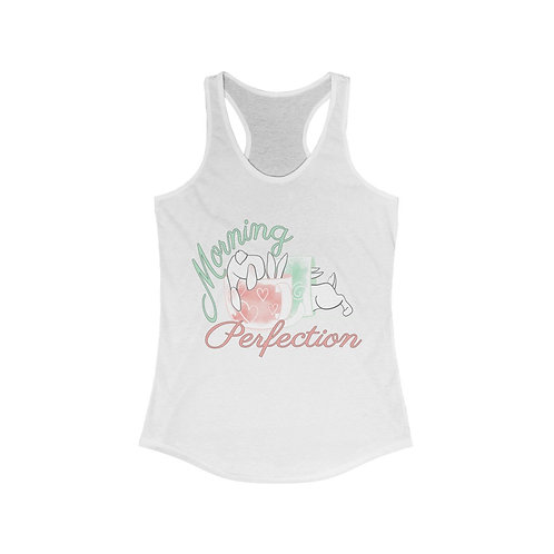 Morning Perfection Women's Ideal Racerback Tank