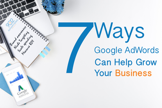 7 Ways Google AdWords Can Help Grow Your Business