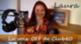 Laura, la voix-off de Club80