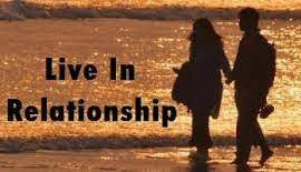 LIVE-IN RELATIONSHIP ARE NEITHER AGAINST LAW NOR AGAINST THE MORALS OF THE SOCIETY