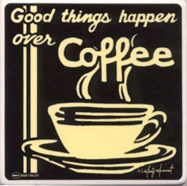 Goodthingshappenovercoffee.jpg