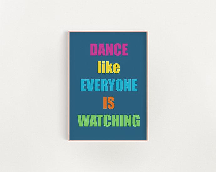 Dance Like Everyone Is... Colour Pop Print