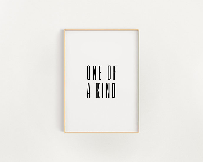 One Of A Kind.....Black and White Print