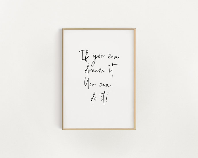 If You Can Dream It....Calligraphy Print
