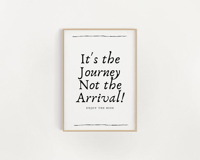 It's The Journey -Black/White Print