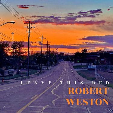 Robert Weston - Leave This Bed.jpg