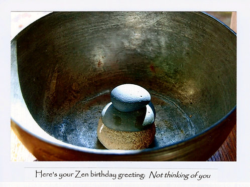 Here's your Zen birthday greeting: Not thinking of you