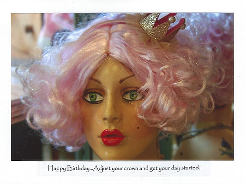 Happy Birthday...Adjust your crown and get your day started