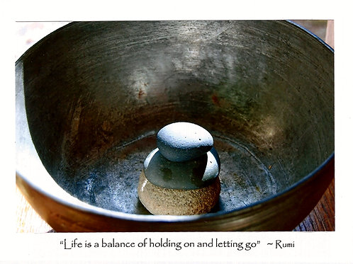 """Life is a balance of holding on and letting go""  ~Rumi"