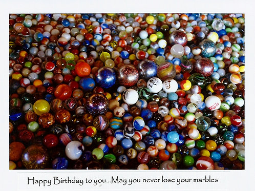 Happy Birthday to you...May you  never lose your marbles