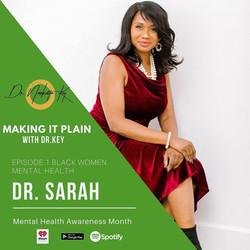 Dr. Sarah with Dr. Key, Making it Plain