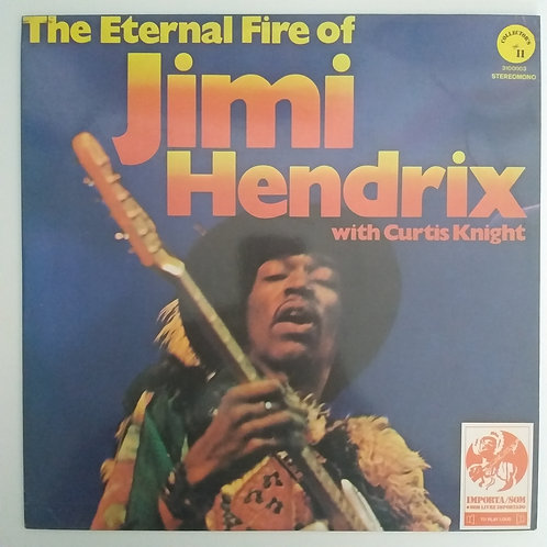 Jimi Hendrix with Curtis Knight - The Eternal Fire of (vinil)