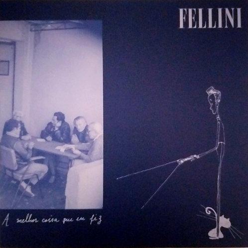 Fellini - A melhor coisa que eu fiz