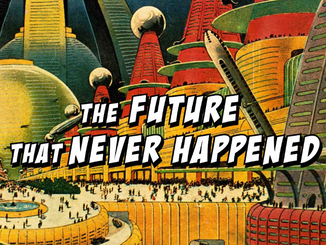 the future that never happened