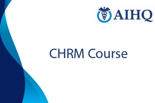 Certificate in Healthcare Risk Management (CHRM) Course