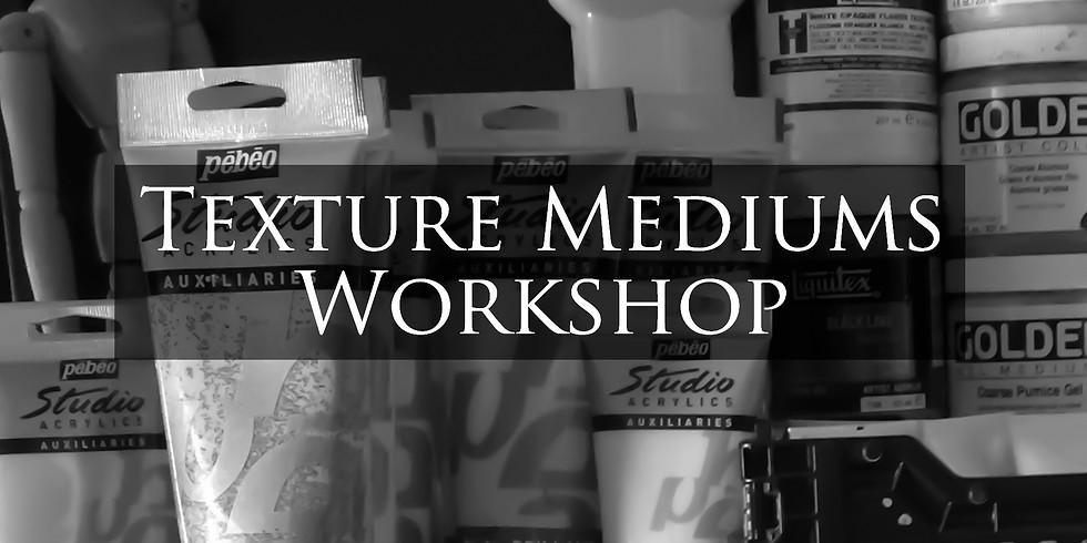 Texture Mediums Workshop
