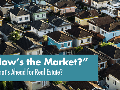 What's Ahead for Real Estate