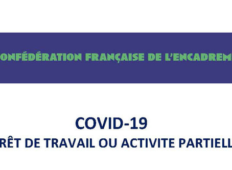 COVID-19 ARRÊT DE TRAVAIL OU ACTIVITÉ  PARTIELLE mise à jour le 7 mai 2020
