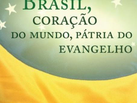 Brasil Coração do Mundo: Pátria do Evangelho