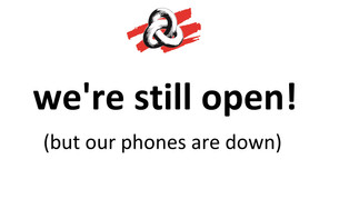 PSA: We're still open!