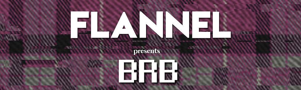 FlannelBanner_BRB copy.jpg