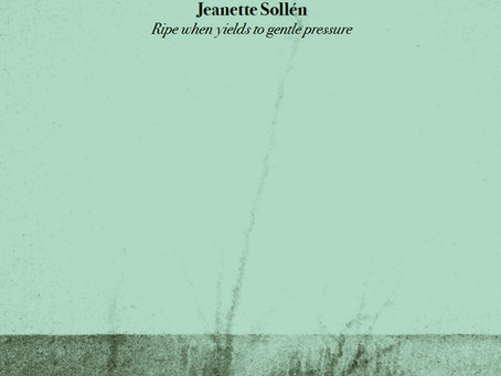 OUT NOW | Jeanette Sollén - Ripe When Yields To Gentle Pressure